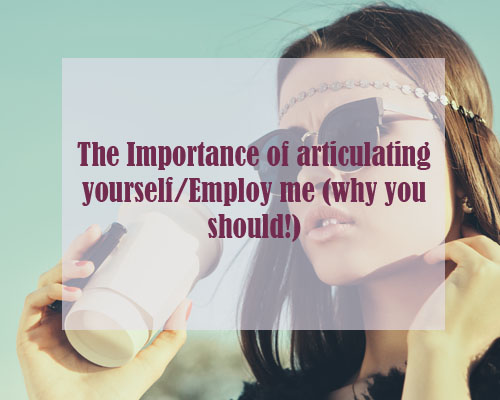 The importance of articulating yourself