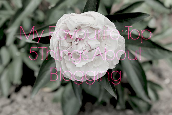 My favourite top 5 things about blogging